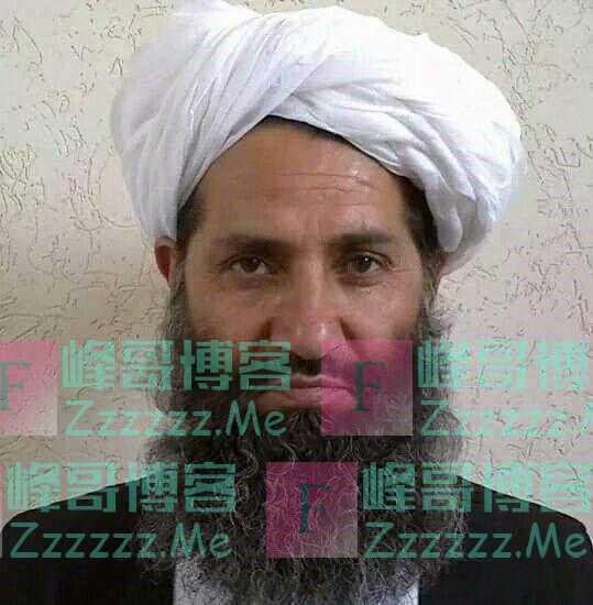 塔利班神秘领导人仍未露面!美媒:阿洪扎达地位将如同哈梅内伊,成国家最高领袖